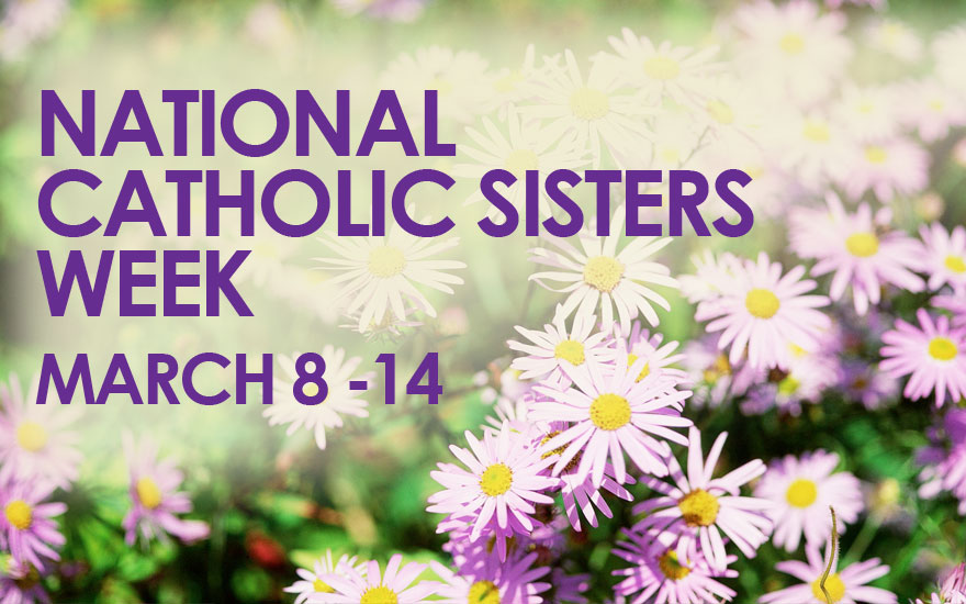 National Catholic Sisters Week, March 8-14, 2104
